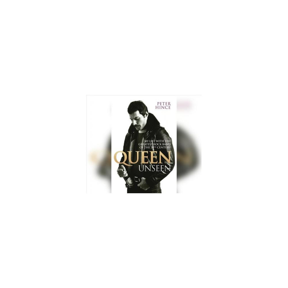 Queen Unseen - Unabridged by Peter Hince (CD/Spoken Word)