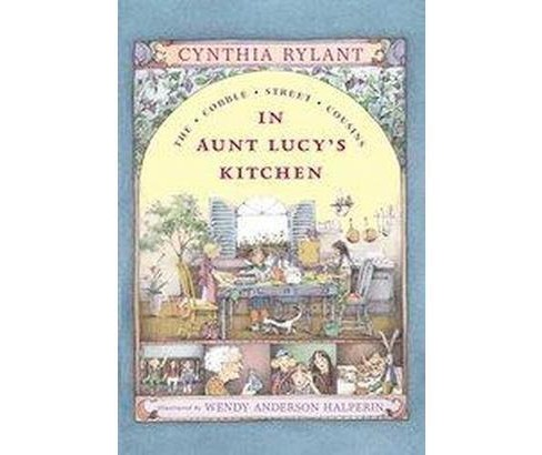 In Aunt Lucy's Kitchen (Reprint) (Paperback) (Cynthia Rylant) - image 1 of 1