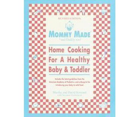 Mommy Made and Daddy Too : Home Cooking for a Healthy Baby & Toddler (Revised) (Paperback) (Martha - image 1 of 1