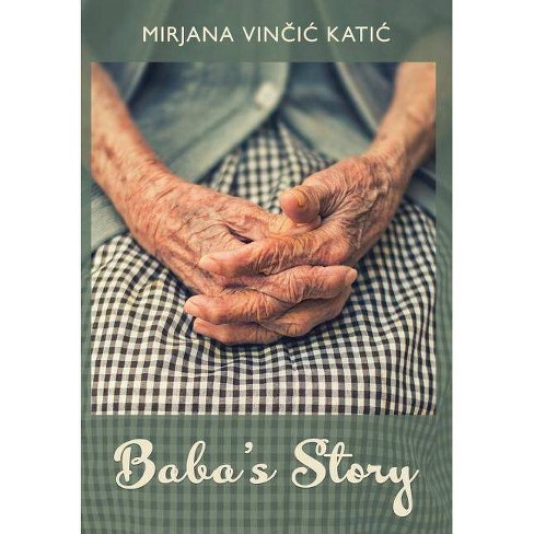 Baba's Story - by  Mirjana Katic (Hardcover) - image 1 of 1
