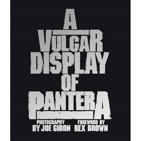 A Vulgar Display of Pantera - by  Joe Giron (Hardcover) - image 1 of 1