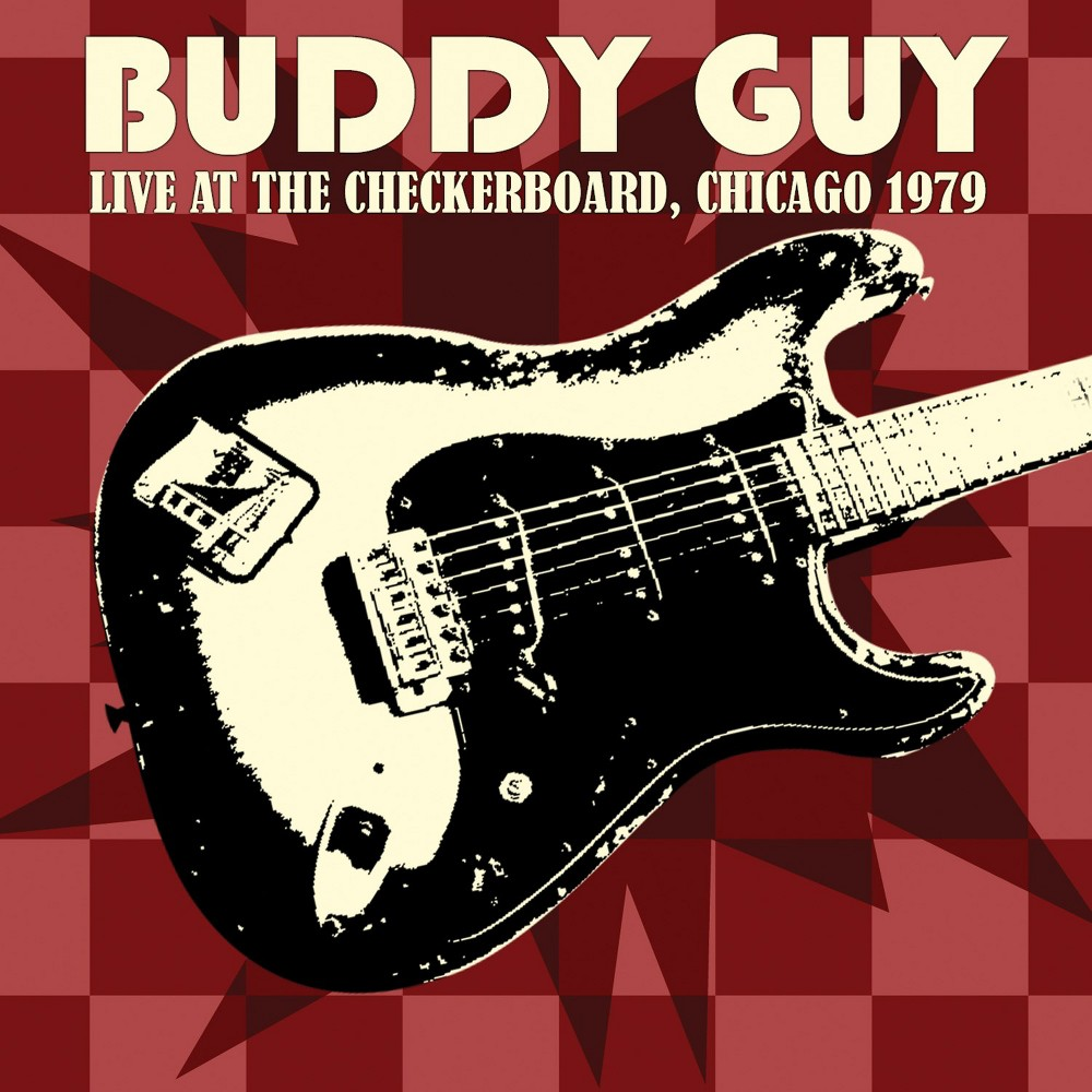 Buddy Guy - Live At The Checkerboard Lounge 1979 (CD)