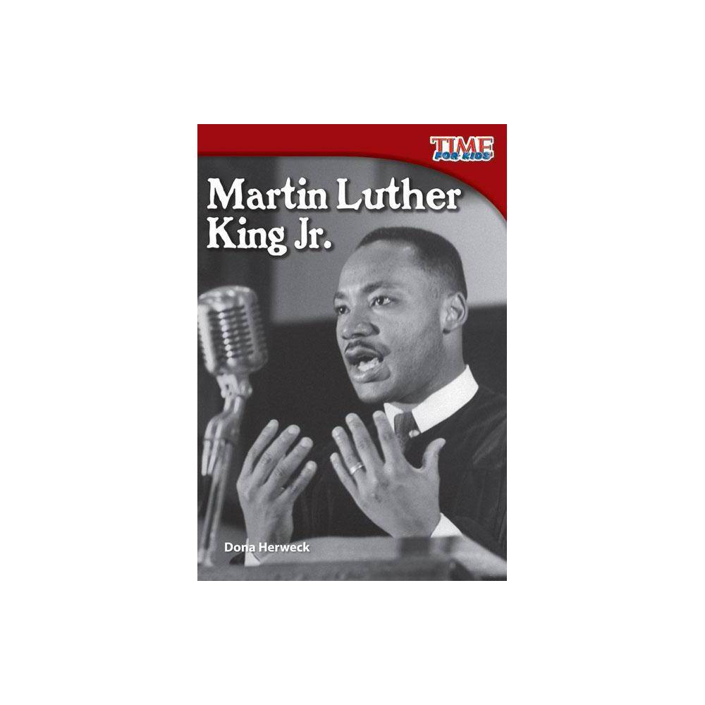 Martin Luther King Jr Time For Kids R Nonfiction Readers 2nd Edition By Dona Herweck Rice Paperback