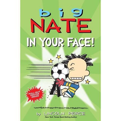 Big Nate: In Your Face!, Volume 24 - by Lincoln Peirce (Paperback)