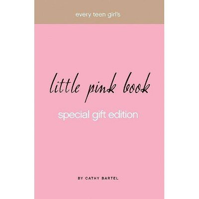 Every Teen Girl's Little Pink Book - by  Cathy Bartel (Hardcover)