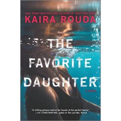 The Favorite Daughter - by Kaira Rouda (Paperback)