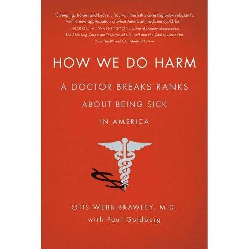 How We Do Harm - by  Otis Webb Brawley & Paul Goldberg (Paperback) - image 1 of 1