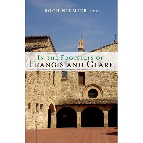 In the Footsteps of Francis and Clare - by  Roch Niemier (Paperback) - image 1 of 1