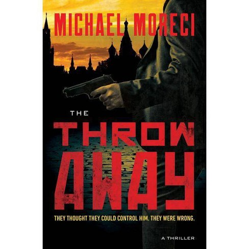 The Throwaway - by  Michael Moreci (Hardcover) - image 1 of 1