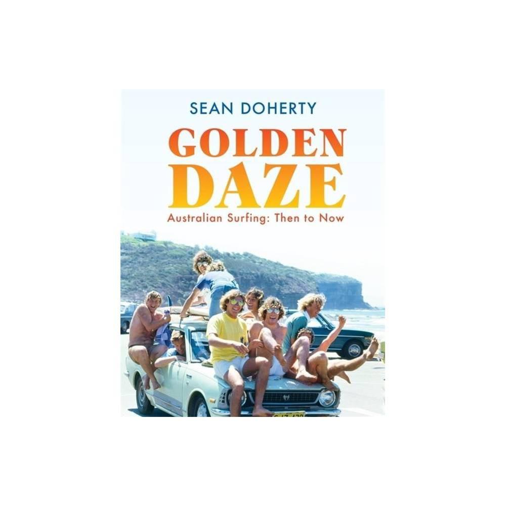 Golden Daze By Sean Doherty Hardcover