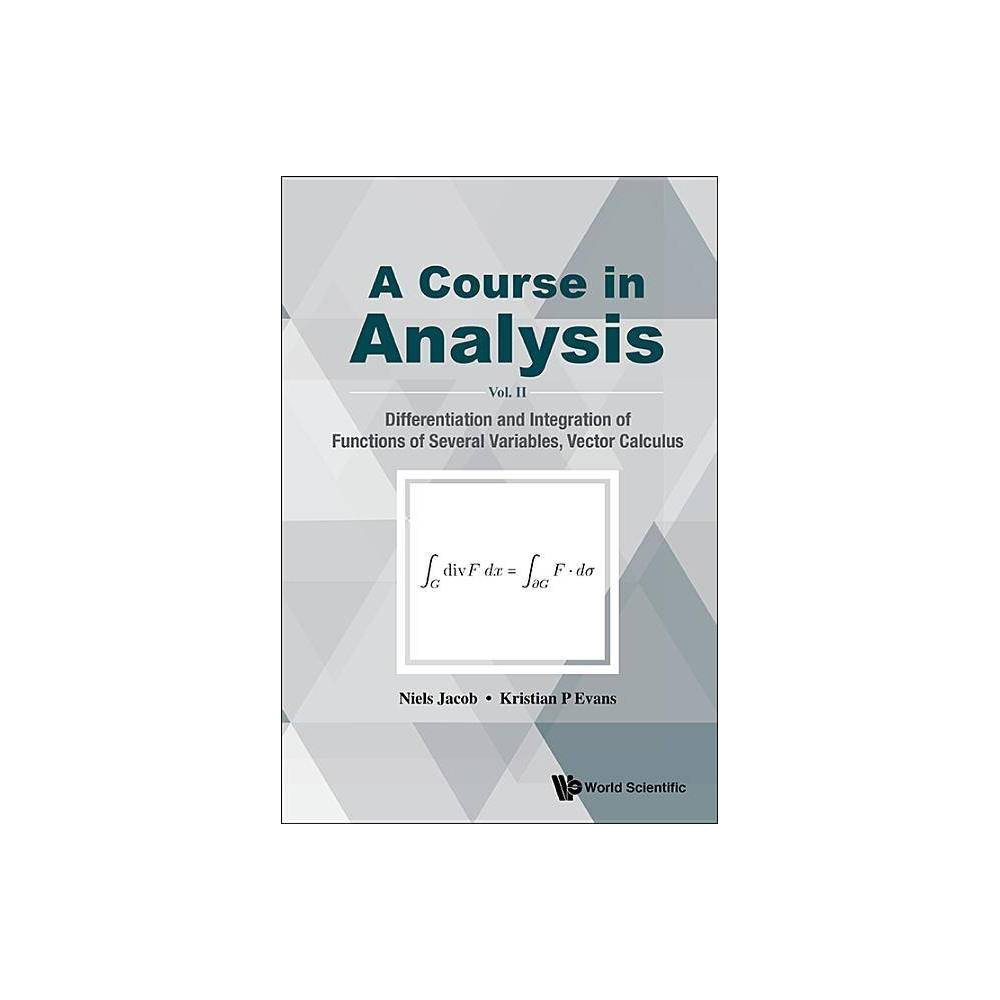 Course In Analysis A Vol Ii Differentiation And Integration Of Functions Of Several Variables Vector Calculus Paperback