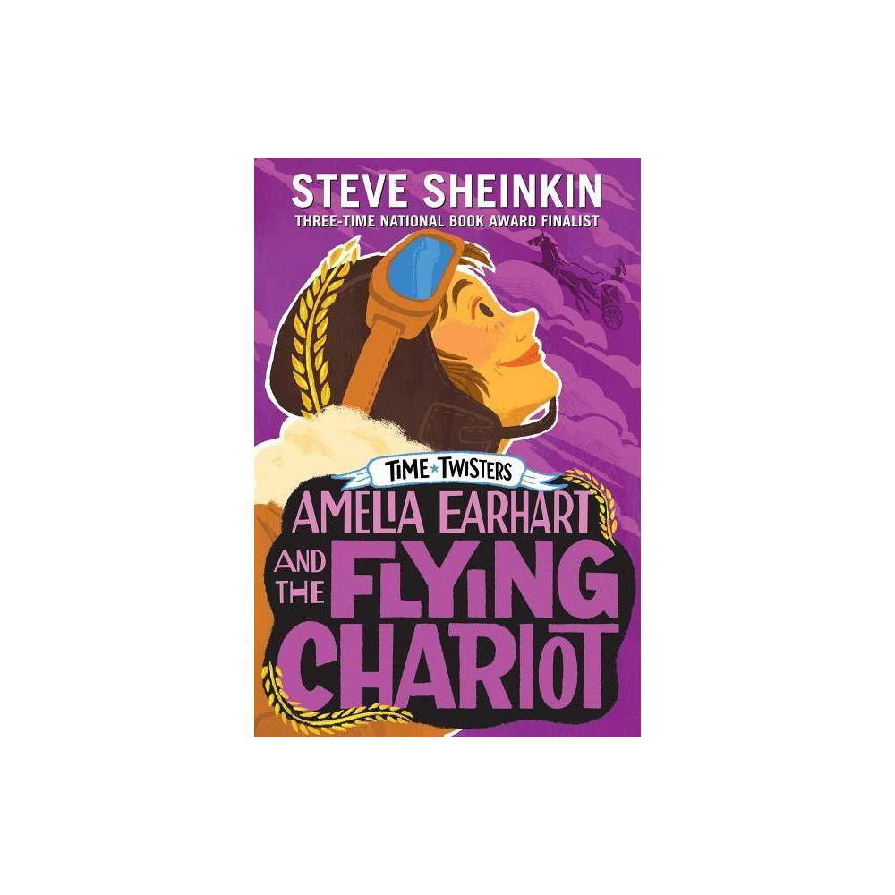 Amelia Earhart And The Flying Chariot Time Twisters By Steve Sheinkin Hardcover
