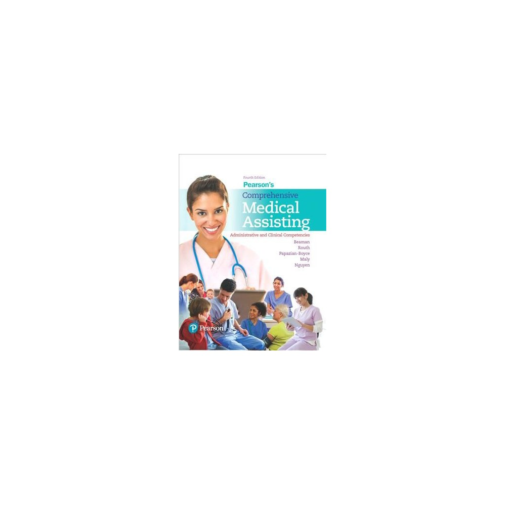 Pearson's Comprehensive Medical Assisting : Administrative and Clinical Competencies - by Nina Beaman &