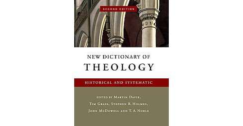 New Dictionary of Theology : Historical and Systematic (Hardcover) - image 1 of 1