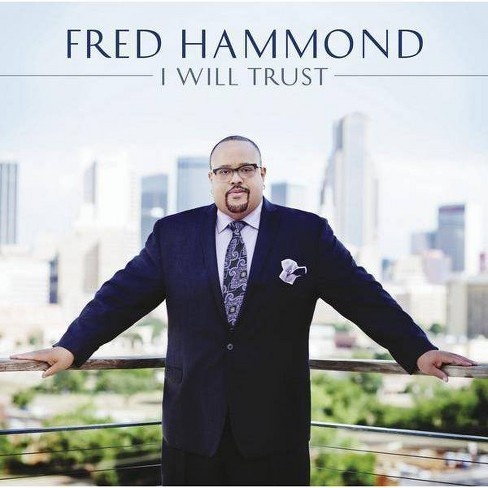 Fred Hammond - I Will Trust (CD) - image 1 of 2