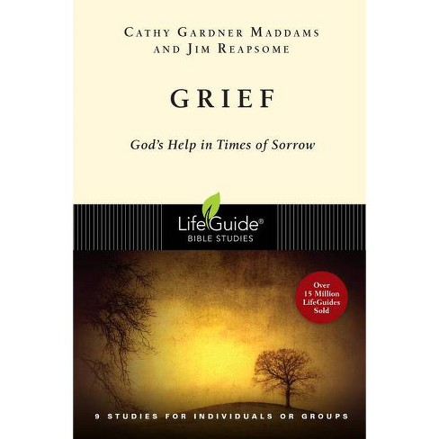 Grief - (Lifeguide Bible Studies) by  Cathy Gardner Maddams & James W Reapsome (Paperback) - image 1 of 1