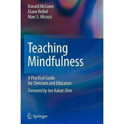 Teaching Mindfulness - by  Donald McCown & Diane K Reibel & Marc S Micozzi (Paperback) - image 1 of 1
