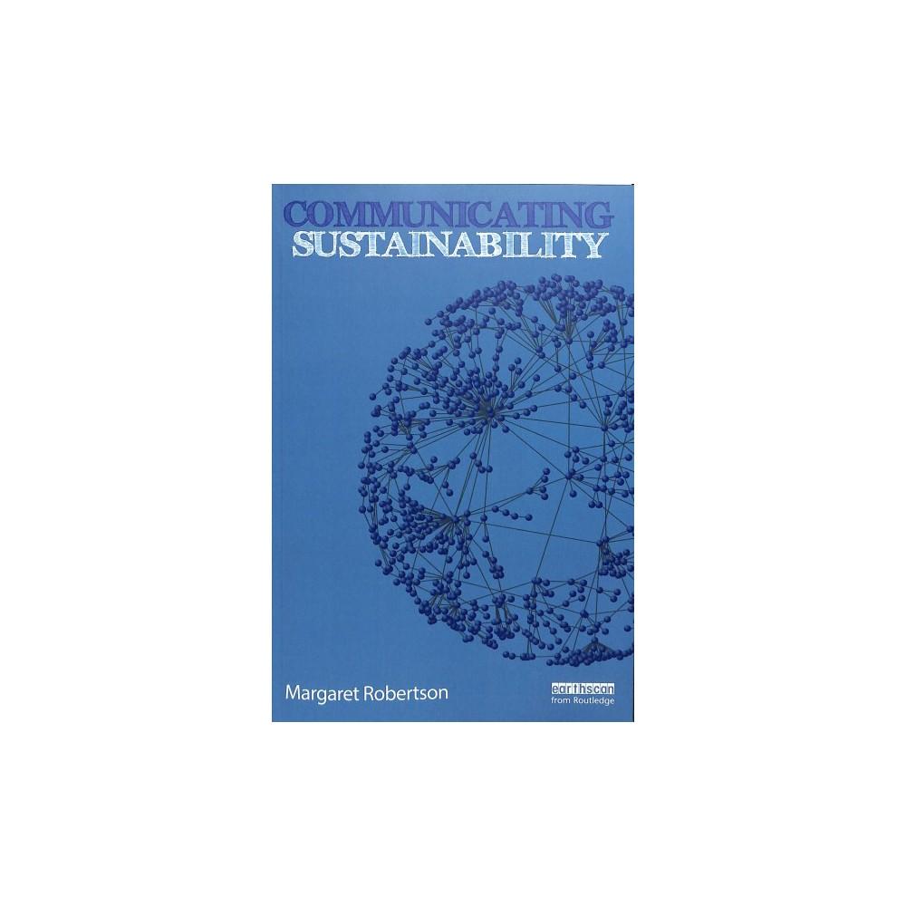Communicating Sustainability - by Margaret Robertson (Paperback)