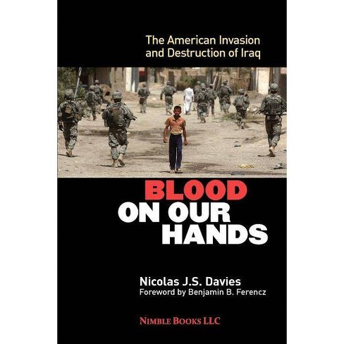 Blood on Our Hands - by  Nicolas J S Davies (Paperback) - image 1 of 1