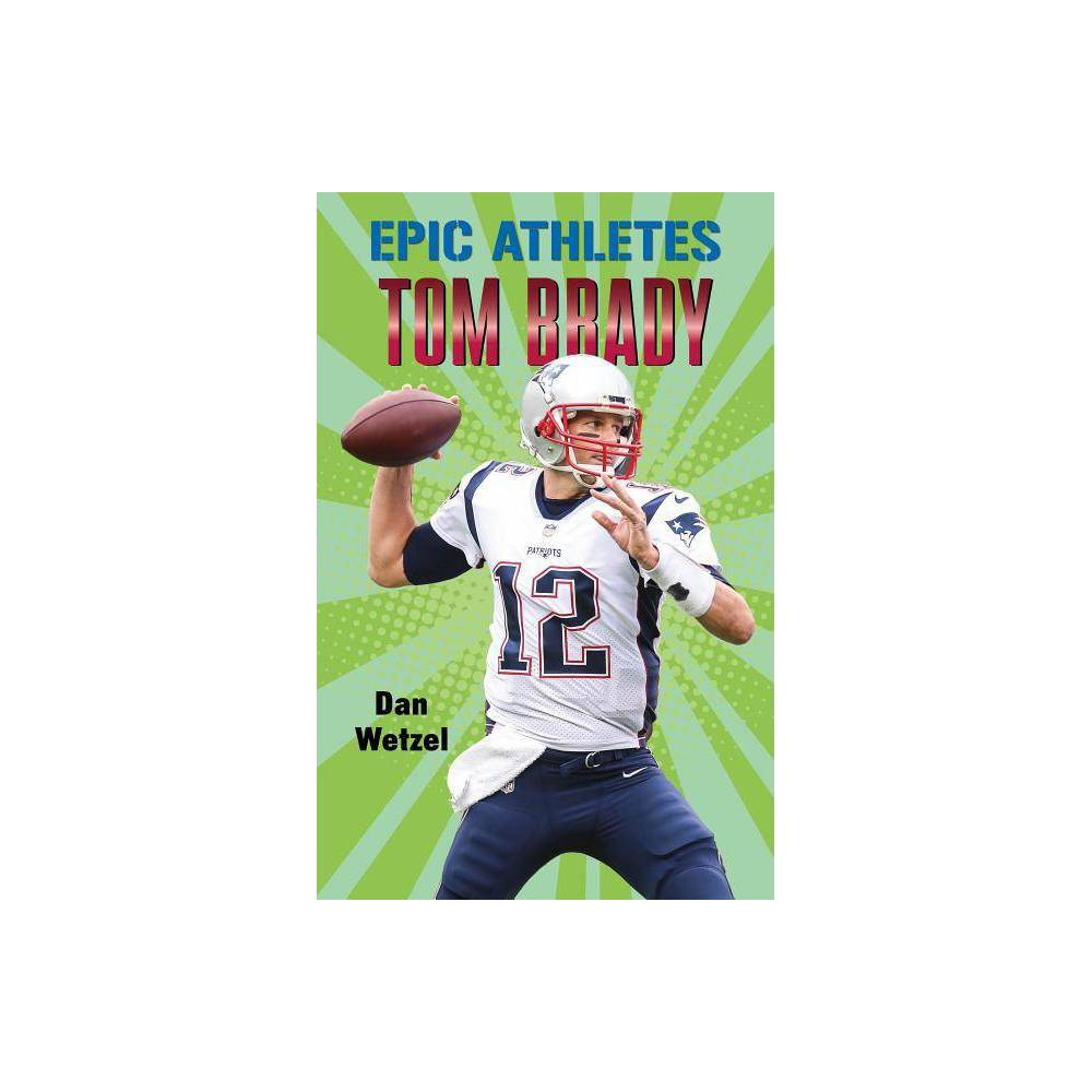 Epic Athletes: Tom Brady - by Dan Wetzel (Hardcover) Bestselling author Dan Wetzel delivers an action-packed biography of the legendary quarterback and Super Bowl champ in Epic Athletes: Tom Brady. Featuring comic-style illustrations by Kazimir Lee Iskander! Throughout eighteen incredible seasons, Tom Brady has led his team to five Super Bowl championships and earned three Most Valuable Player Awards, cementing his status as one of the best quarterbacks ever. Only one question remains unanswered--is he THE greatest of all time? From the moment Tom Brady stepped on the gridiron wearing a New England Patriots jersey, the National Football League was forever changed. A star, a legend, a future hall-of-famer was born. Over the years, he's mounted comeback after comeback win, finding the open man for a touchdown just when victory seemed out of reach. In this inspirational biography of a living legend, acclaimed sports writer and bestselling author Dan Wetzel chronicles Tom Brady's rise from a backup quarterback at the University of Michigan to an Mvp on the biggest stage in sports--the Super Bowl. This fantastic biography also includes vibrant comic-style interior illustrations.