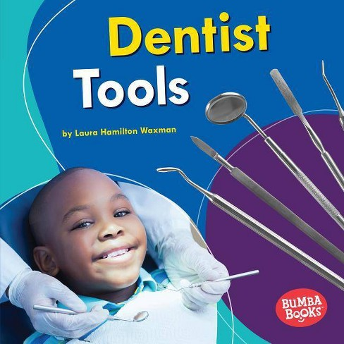 Dentist Tools - (Bumba Books (R) -- Community Helpers Tools of the Trade) by  Laura Hamilton Waxman - image 1 of 1