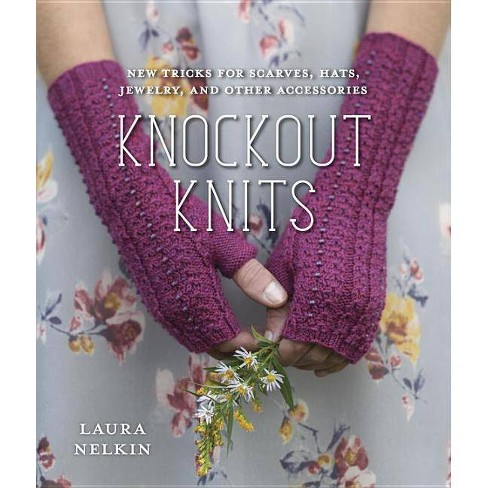 Knockout Knits - by  Laura Nelkin (Paperback) - image 1 of 1