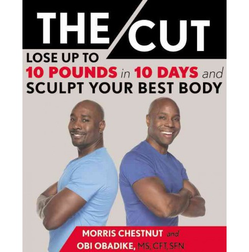Cut : Lose Up to 10 Pounds in 10 Days and Sculpt Your Best Body (Hardcover) (Morris Chestnut & Obi - image 1 of 1