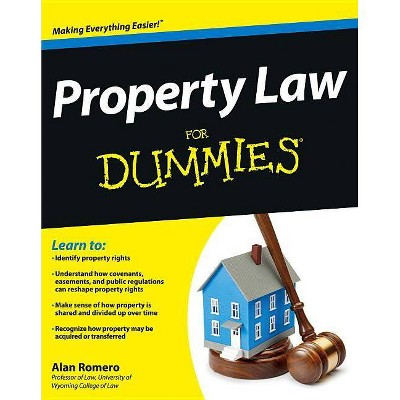 Property Law for Dummies - (For Dummies) by  Alan R Romero (Paperback)