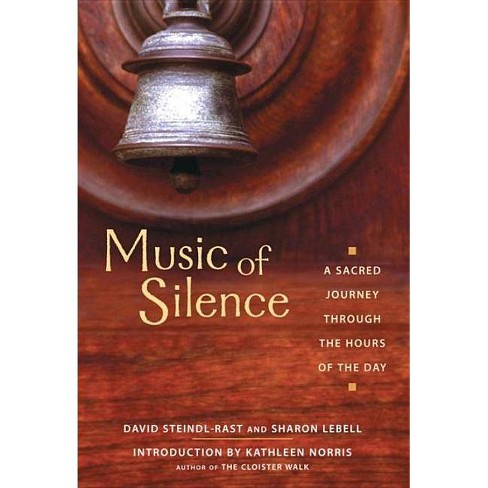 Music of Silence - by  Brother David Steindl-Rast & Sharon Lebell (Paperback) - image 1 of 1