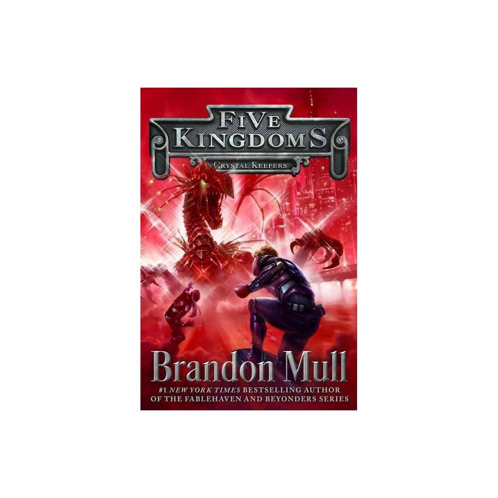 Crystal Keepers Volume 3 Five Kingdoms By Brandon Mull Paperback