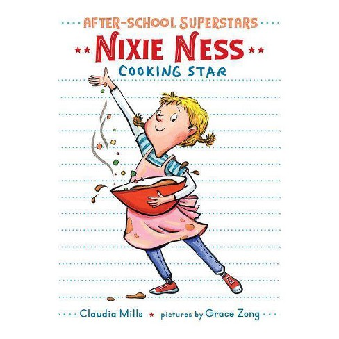 Nixie Ness: Cooking Star - (After-School Superstars) by  Claudia Mills (Hardcover) - image 1 of 1