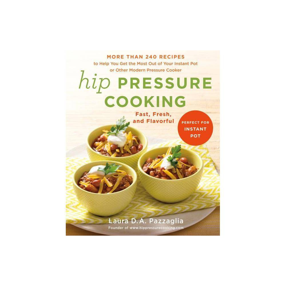 Hip Pressure Cooking By Laura D A Pazzaglia Hardcover