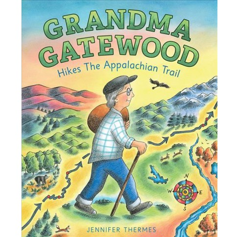 Grandma Gatewood Hikes the Appalachian Trail -  by Jennifer Thermes (School And Library) - image 1 of 1