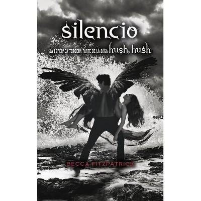 Silencio / Silence - (Hush, Hush) by  Becca Fitzpatrick (Paperback)