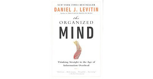 Organized Mind : Thinking Straight in the Age of Information Overload (Reprint) (Paperback) (Daniel J. - image 1 of 1