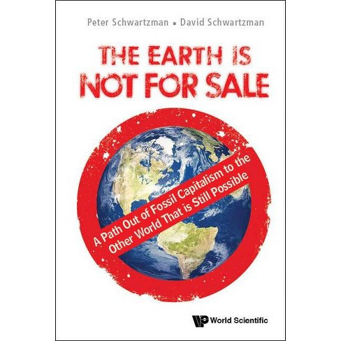 Not For Sale >> Earth Is Not For Sale The A Path Out Of Fossil Capitalism To The Other World That Is Still Possible