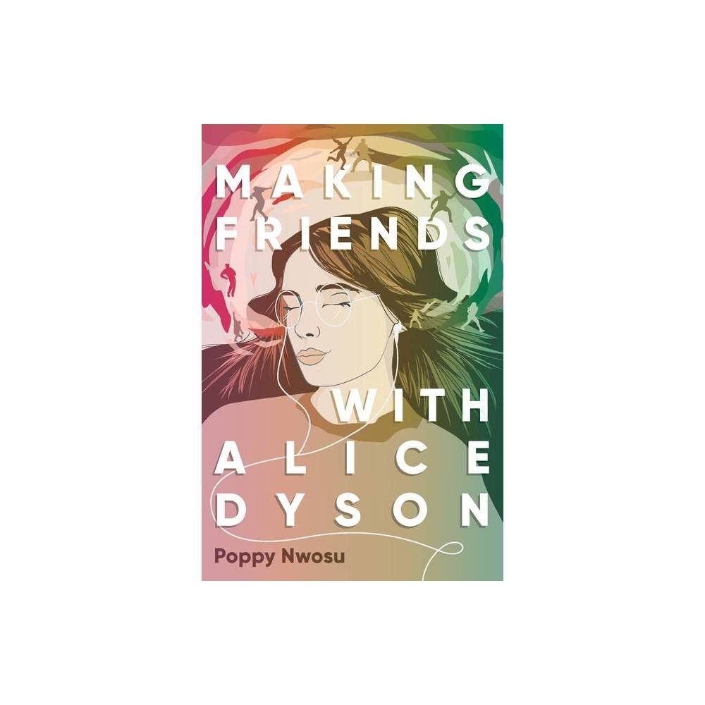 Making Friends With Alice Dyson By Poppy Nwosu Hardcover