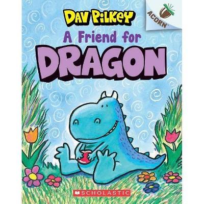 Friend for Dragon -  Reprint (Dragon. Scholastic Acorn) by Dav Pilkey (Paperback)