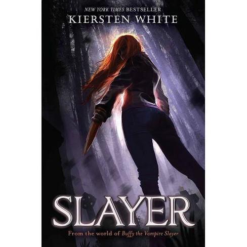 Slayer -  (Slayer) by Kiersten White (Hardcover) - image 1 of 1