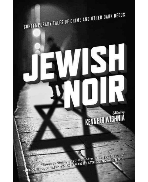 Jewish Noir : Contemporary Tales of Crime and Other Dark Deeds (Paperback) - image 1 of 1