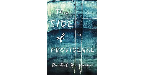 This Side of Providence (Paperback) (Rachel M. Harper) - image 1 of 1