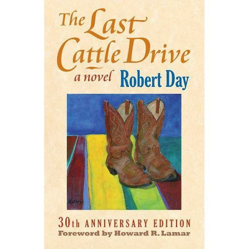 The Last Cattle Drive - 30 Edition by  Robert Day (Paperback) - image 1 of 1