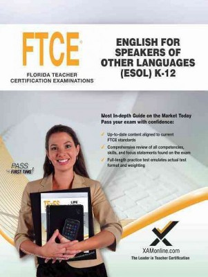 FTCE English for Speakers of Other Languages (ESOL) K-12 : Teacher ...