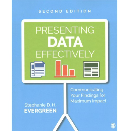 Presenting Data Effectively + Effective Data Visualization -  by Stephanie D. H. Evergreen (Paperback) - image 1 of 1