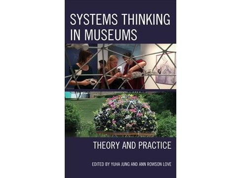 Systems Thinking in Museums : Theory and Practice (Hardcover) - image 1 of 1
