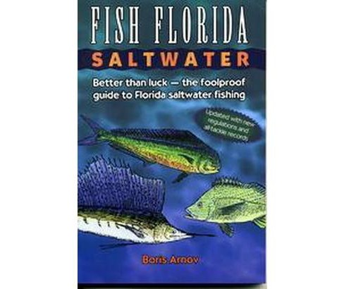 Fish Florida Saltwater : Better Than Luck-The Fool Proof Guide to Florida Saltwater Fishing (Paperback) - image 1 of 1
