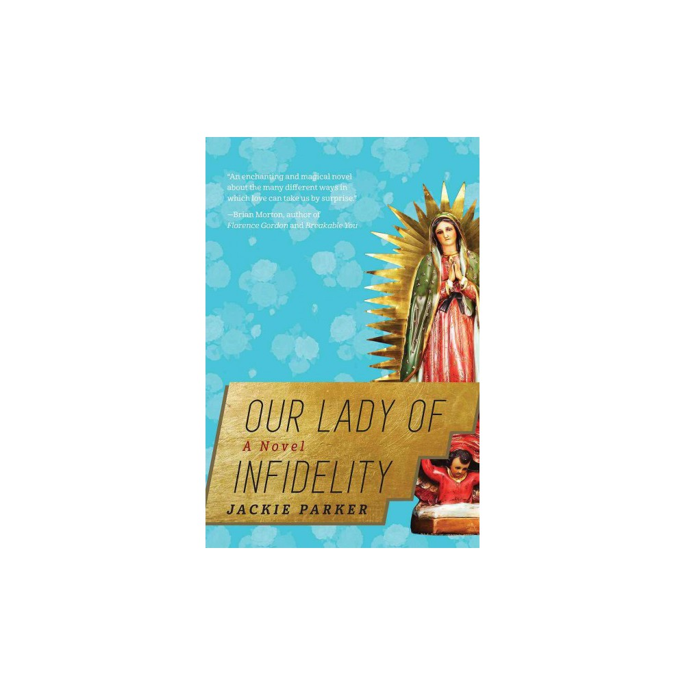 Our Lady of Infidelity (Reprint) (Paperback) (Jackie Parker)