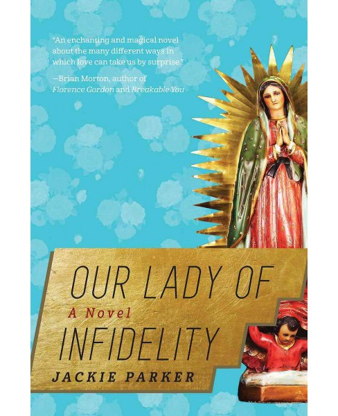 Our Lady of Infidelity (Reprint) (Paperback) (Jackie Parker) - image 1 of 1
