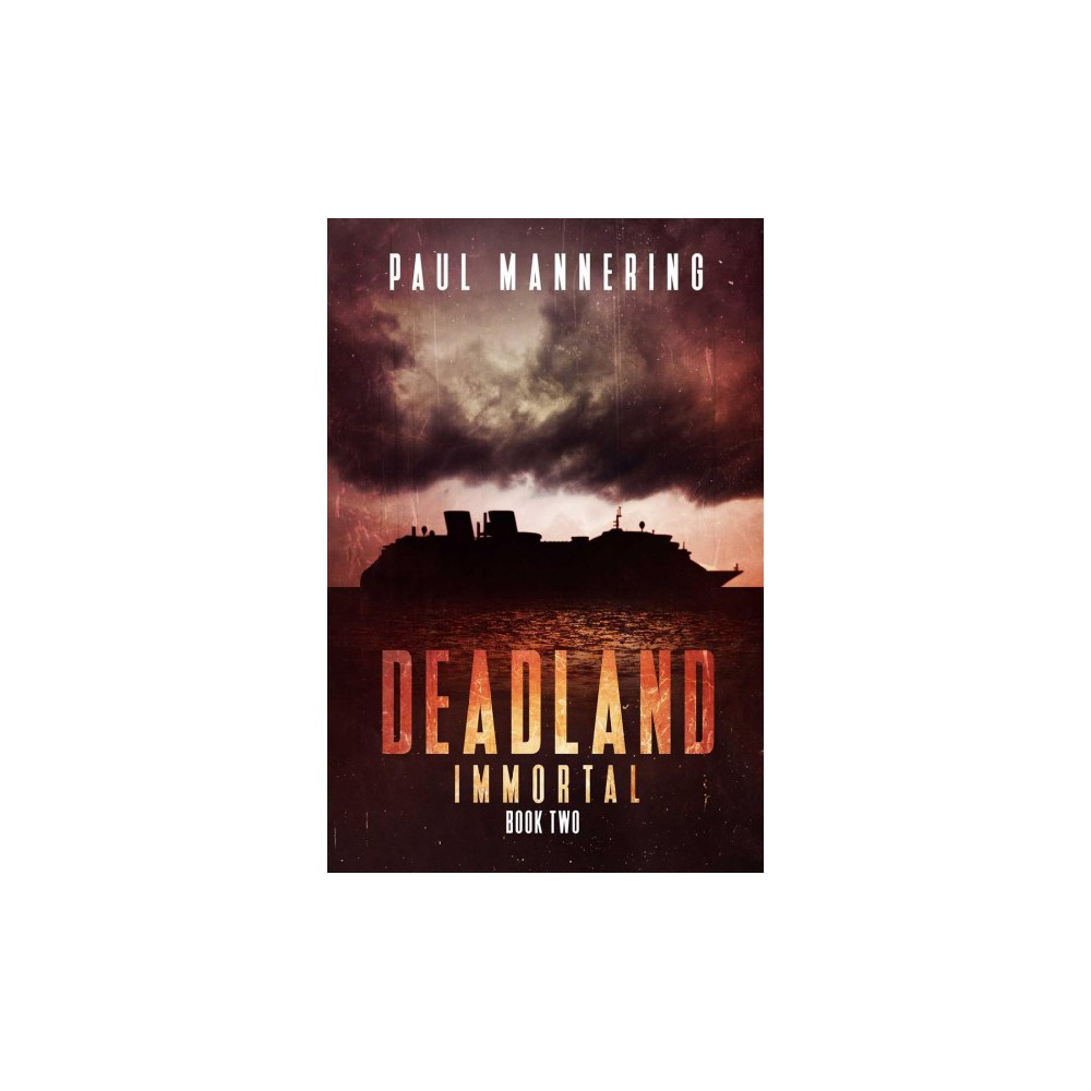 Immortal - (Deadland) by Paul Mannering (Paperback)