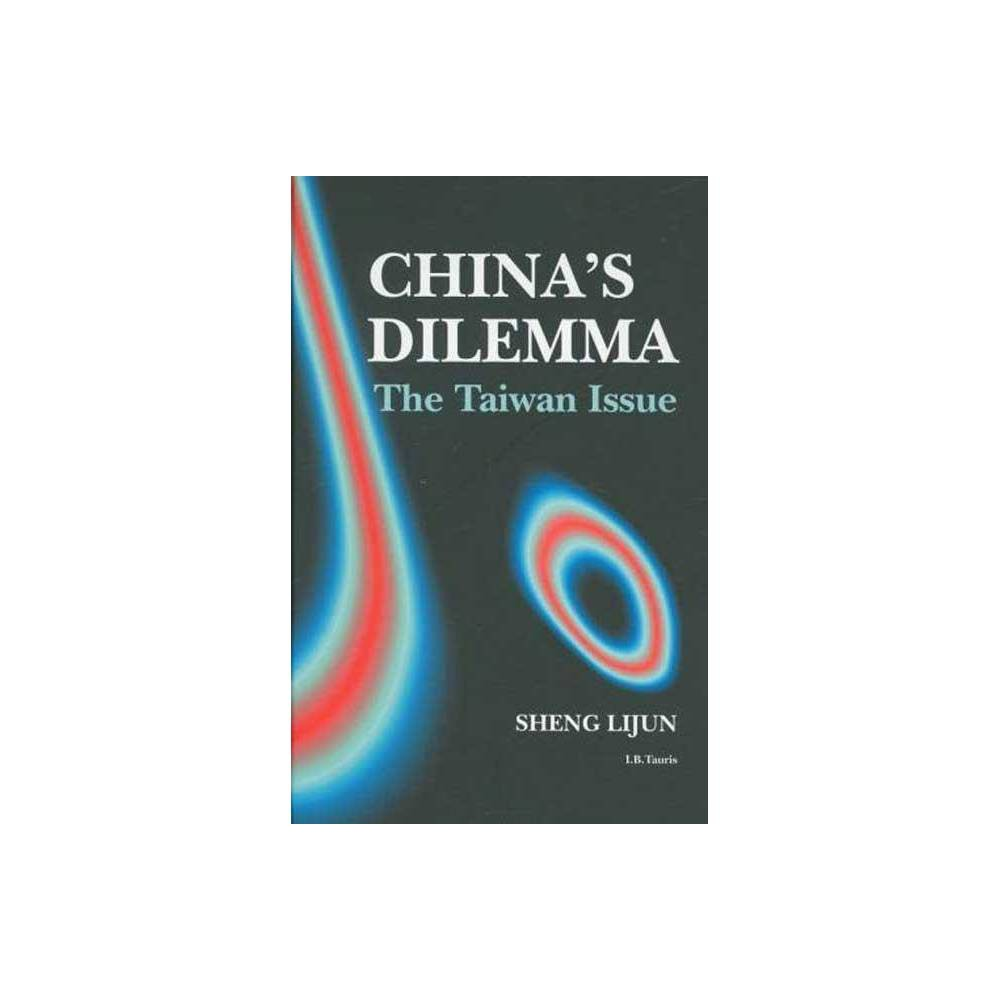 China's Dilemma - by Sheng Lijun (Hardcover)